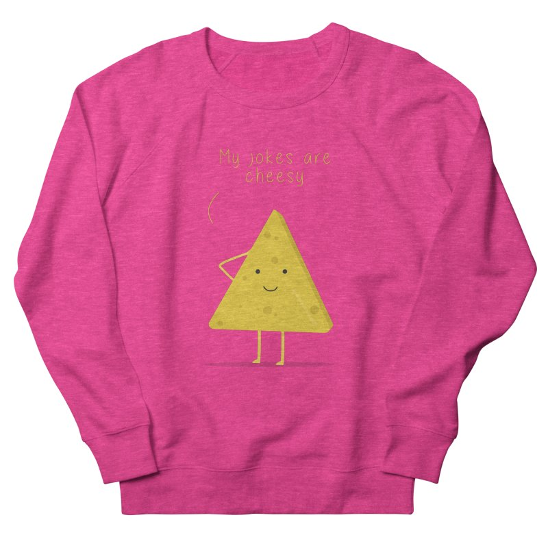 My jokes are cheesy Women's French Terry Sweatshirt by planet64's Artist Shop