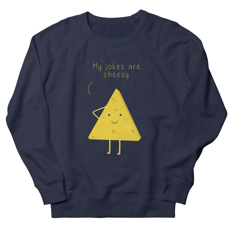 My jokes are cheesy Men's French Terry Sweatshirt by planet64's Artist Shop