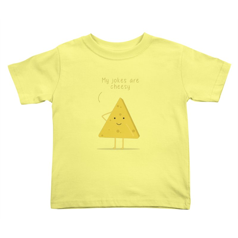 My jokes are cheesy Kids Toddler T-Shirt by planet64's Artist Shop