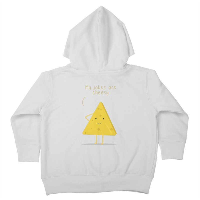 My jokes are cheesy Kids Toddler Zip-Up Hoody by planet64's Artist Shop