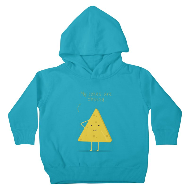 My jokes are cheesy Kids Toddler Pullover Hoody by planet64's Artist Shop