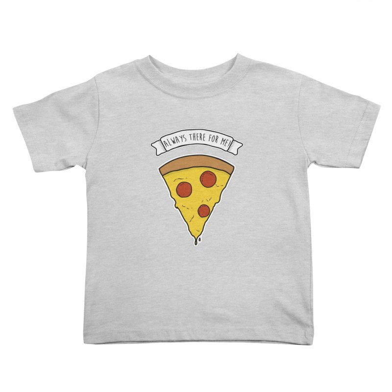 Always there for me! Kids Toddler T-Shirt by planet64's Artist Shop