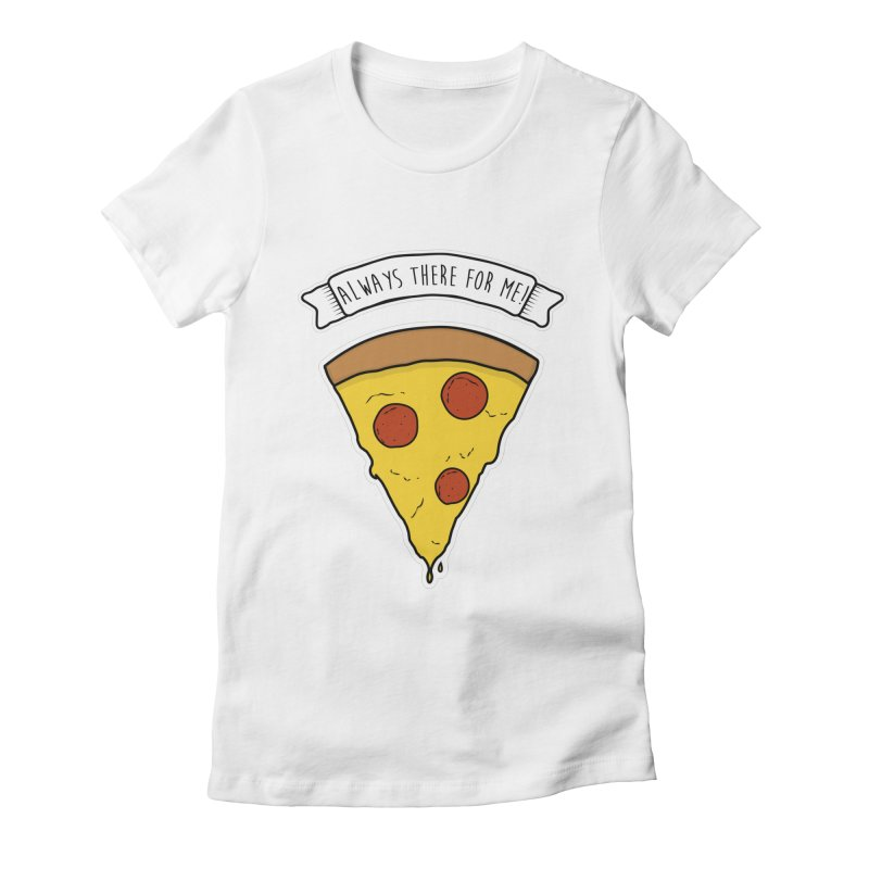 Always there for me! Women's Fitted T-Shirt by planet64's Artist Shop