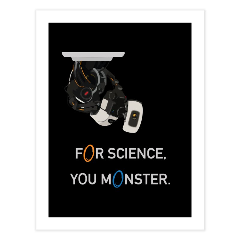 For Science Home Fine Art Print by planet64's Artist Shop