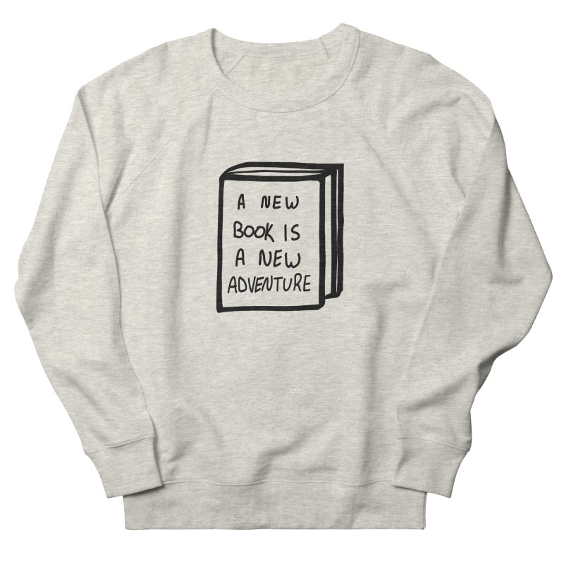 New Adventures Men's French Terry Sweatshirt by planet64's Artist Shop