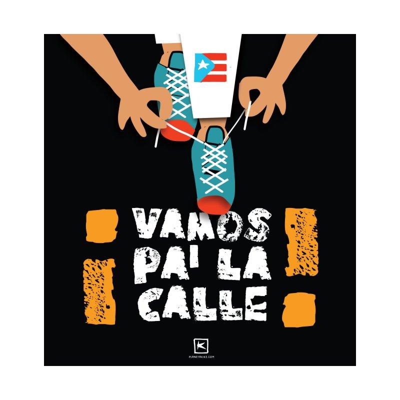 ¡Vamos pa la calle! Home Fine Art Print by planetakike's Artist Shop