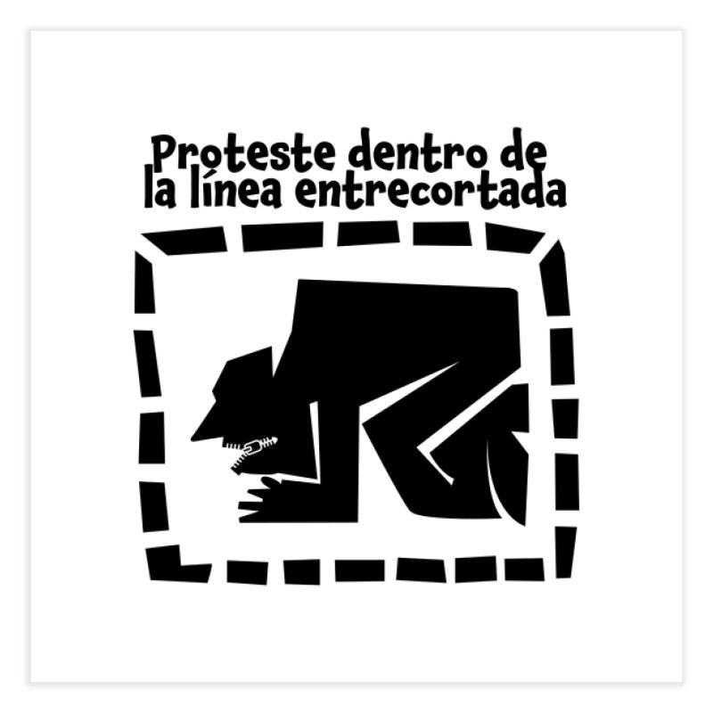 Proteste dentro de la línea entrecortada Home Fine Art Print by planetakike's Artist Shop