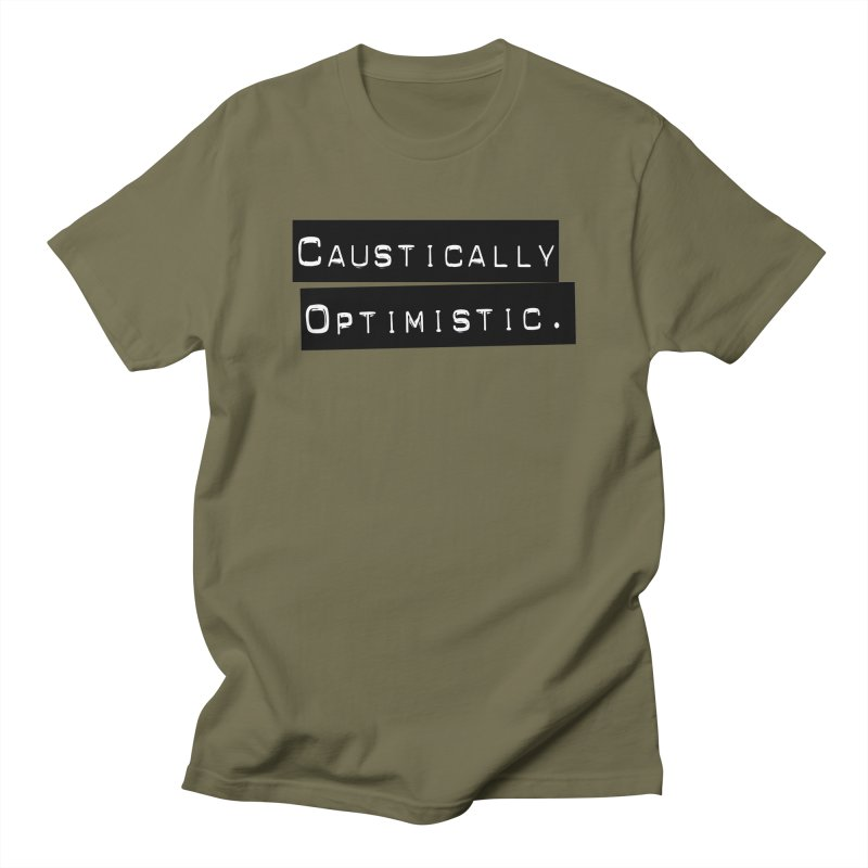 Caustically Optimistic in Men's Regular T-Shirt Olive by Planet Henderson's Artist Shop