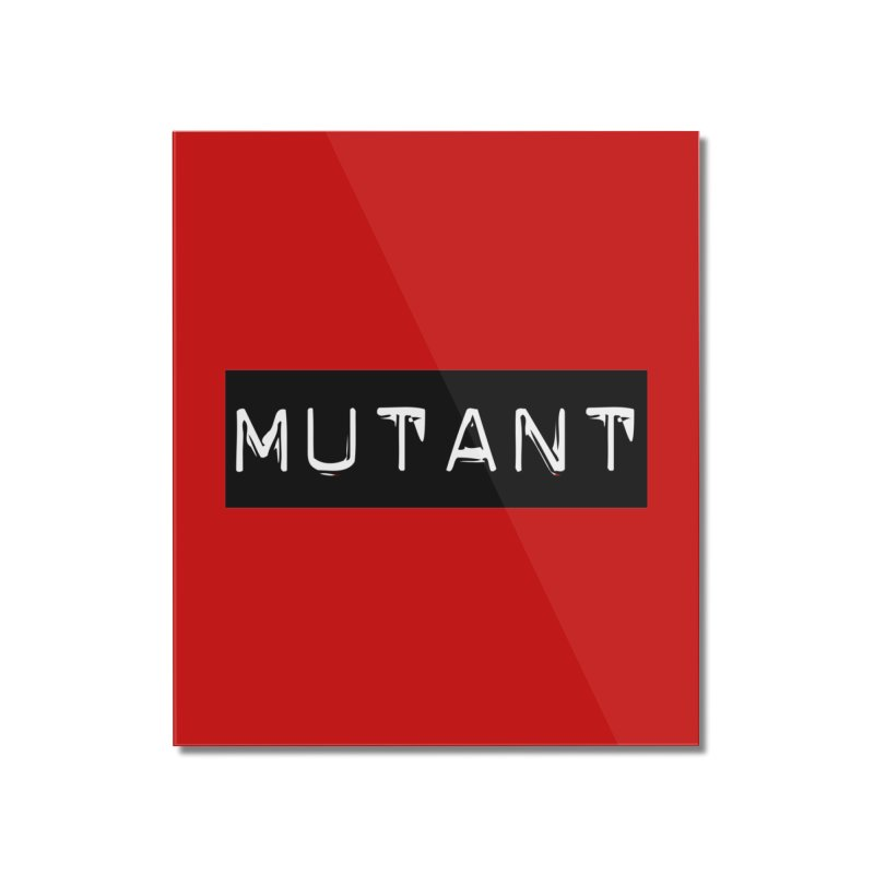 Mutant Home Mounted Acrylic Print by Planet Henderson's Artist Shop