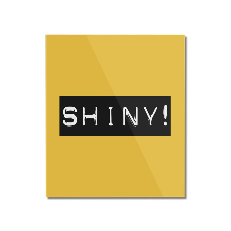 Shiny! Home Mounted Acrylic Print by Planet Henderson's Artist Shop