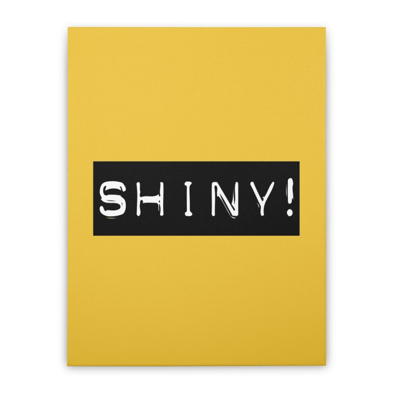 Shiny! Home Stretched Canvas by Planet Henderson's Artist Shop