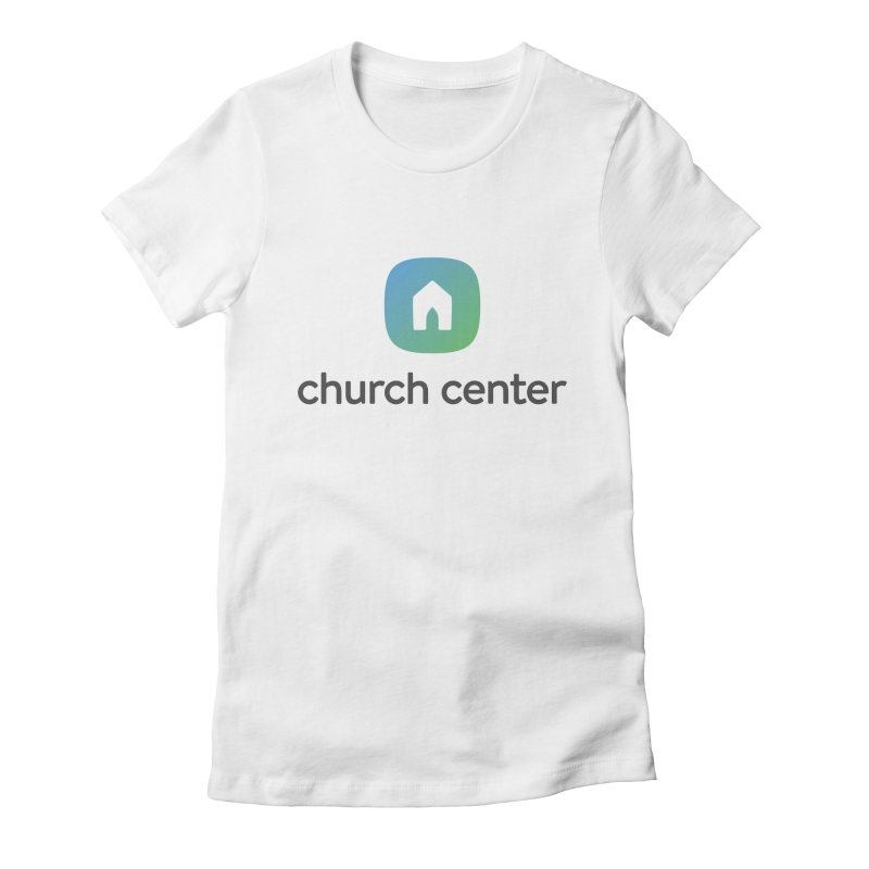 Church Center Tee Women's Fitted T-Shirt by Planning Center Swag