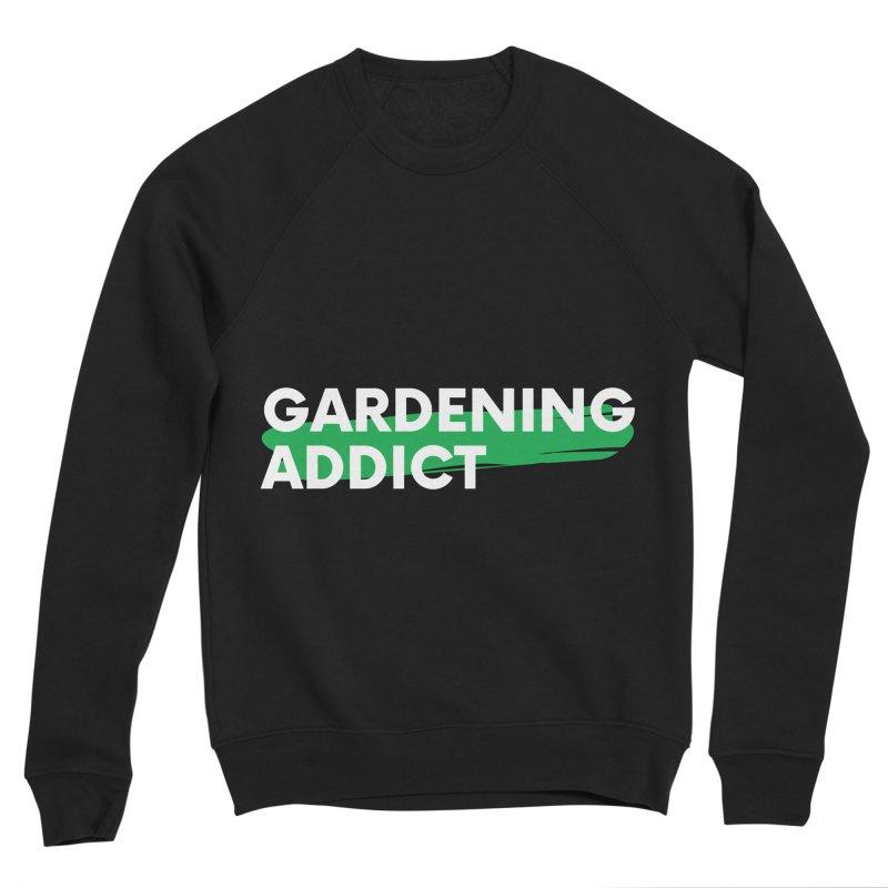 GARDENING ADDICT Women's Sweatshirt by Plantophiles's Shop