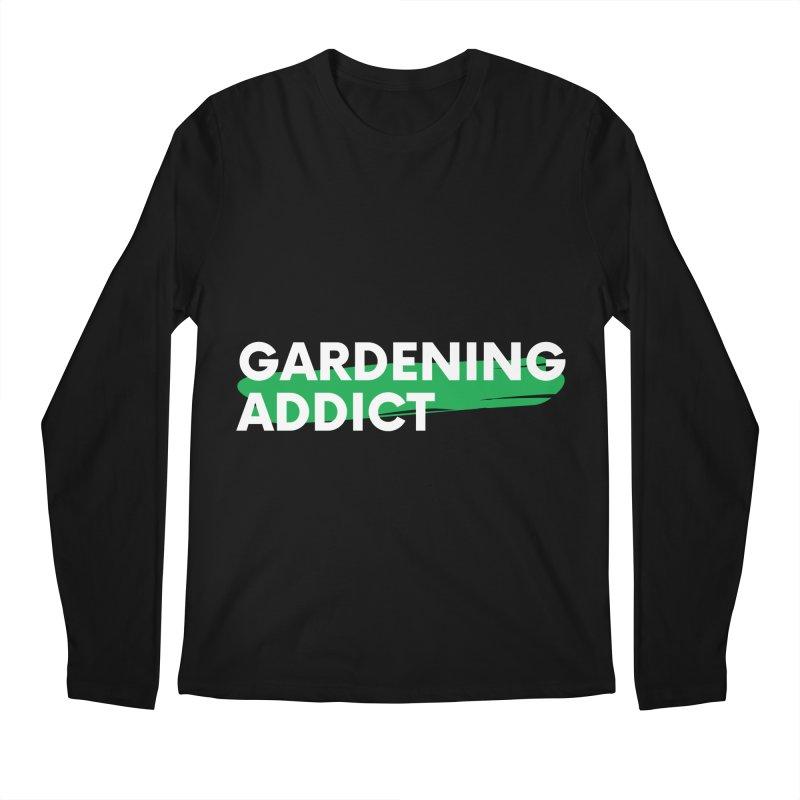 GARDENING ADDICT Men's Longsleeve T-Shirt by Plantophiles's Shop