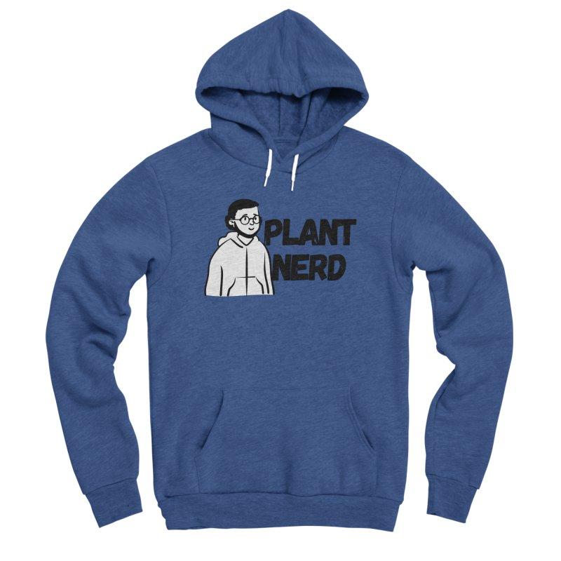 Plant Nerd Men's Pullover Hoody by Plantophiles's Shop