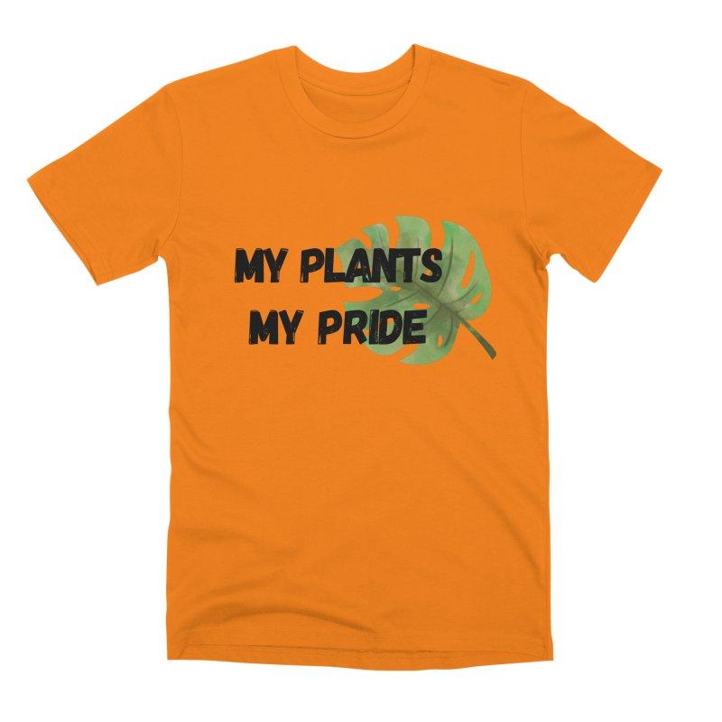 My Plants My Pride Men's T-Shirt by Plantophiles's Shop