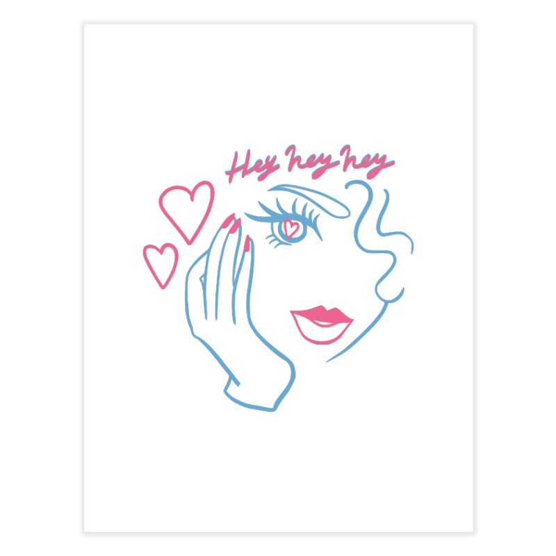 Hey Hey Hey Home Fine Art Print by looks by primcess
