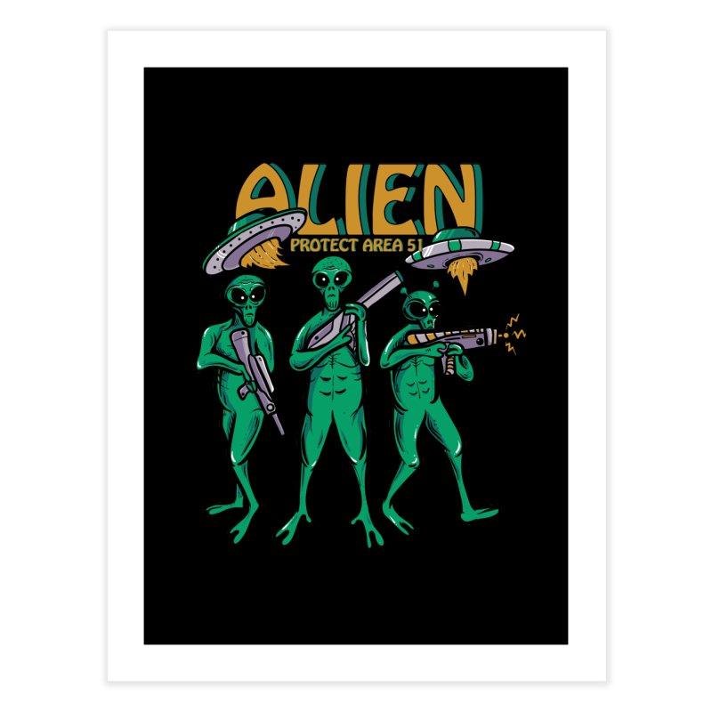 Alien Protect Area 51 Home Fine Art Print by plasticghost's Artist Shop