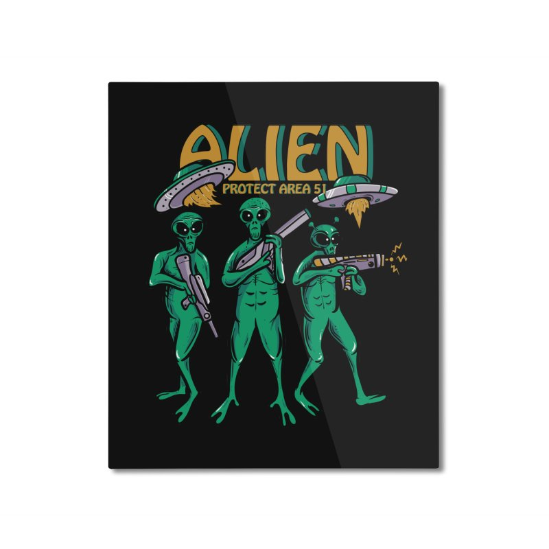 Alien Protect Area 51 Home Mounted Aluminum Print by plasticghost's Artist Shop
