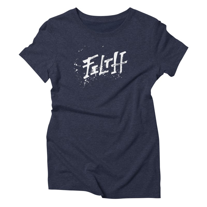 Filth Women's T-Shirt by pltnk