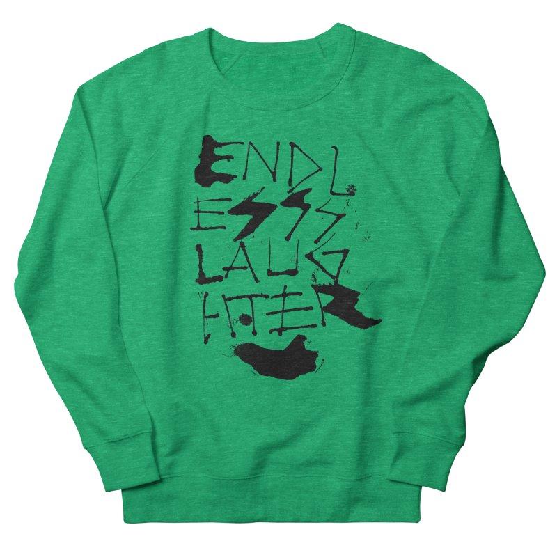 Endless Slaughter Women's Sweatshirt by pltnk