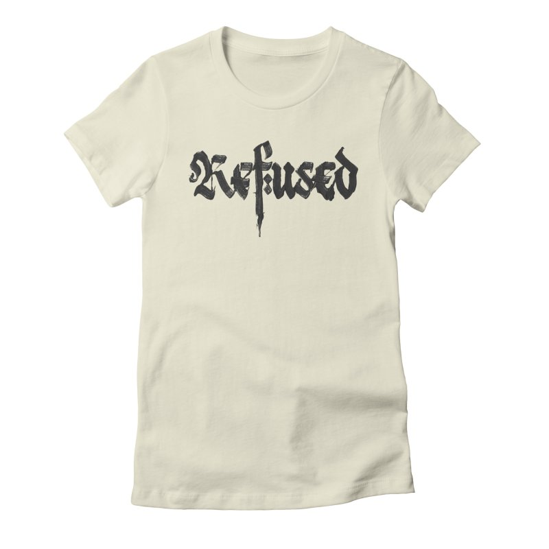Refused Women's T-Shirt by pltnk
