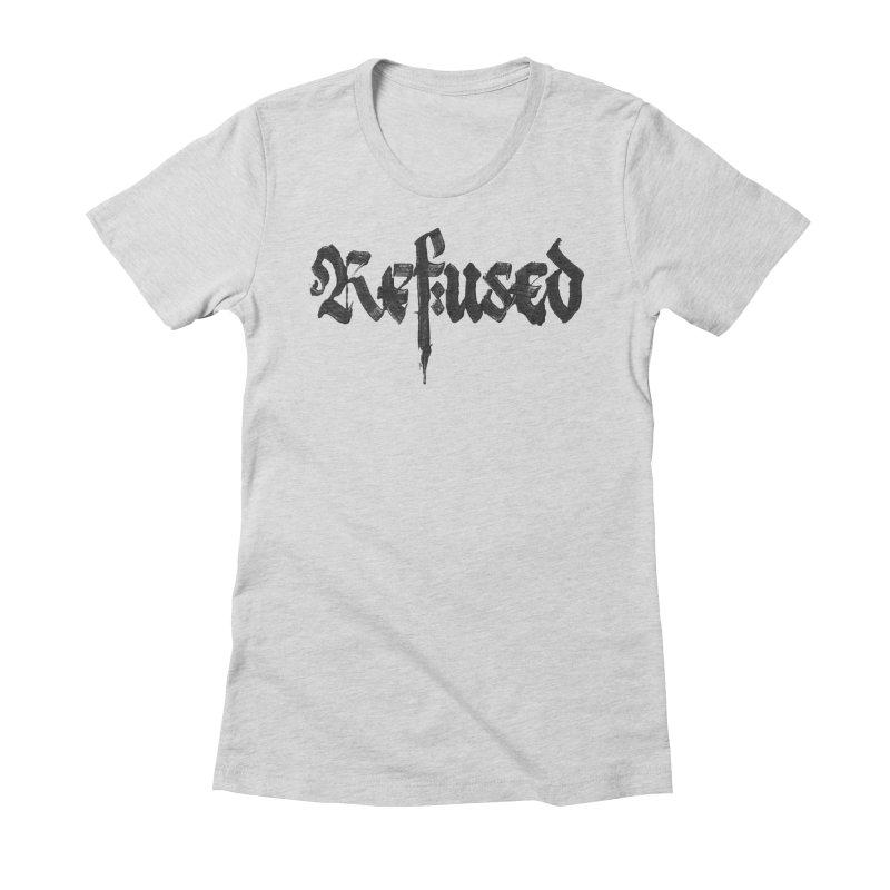 Refused Women's T-Shirt by pltnk