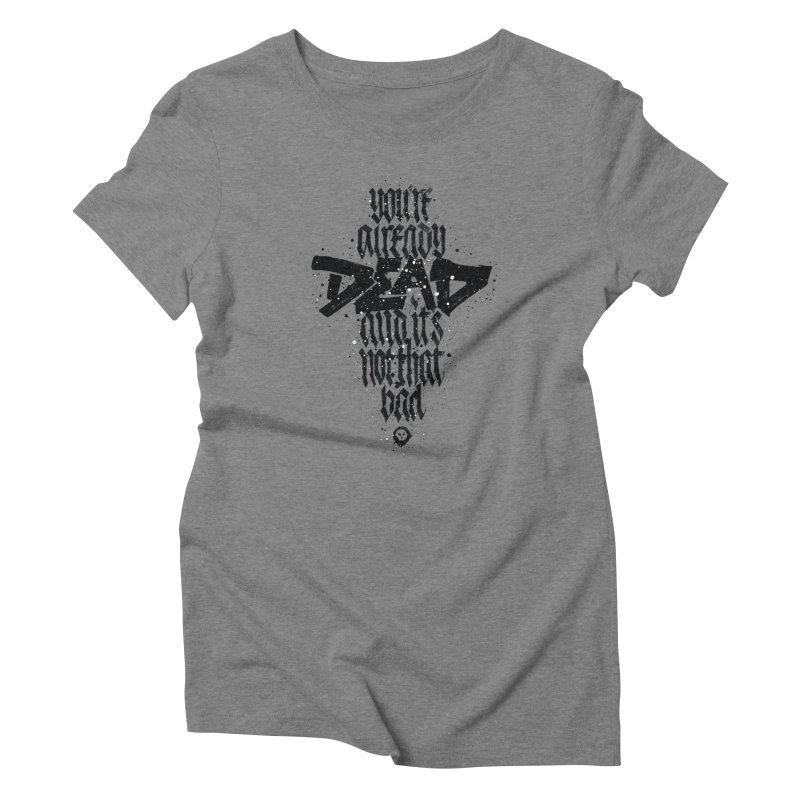 Dead Women's T-Shirt by pltnk