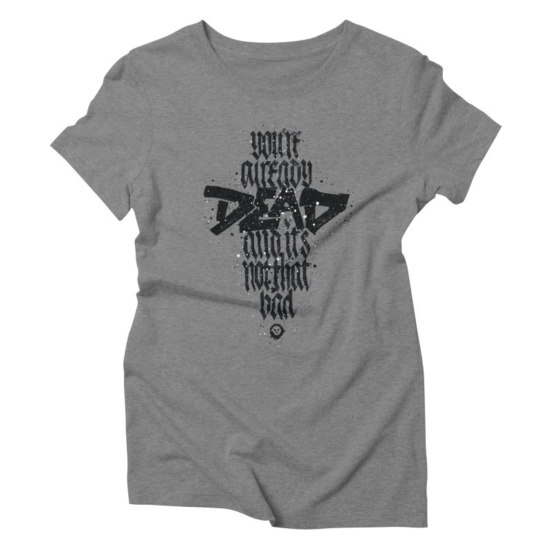 Dead Women's T-Shirt by pltnk