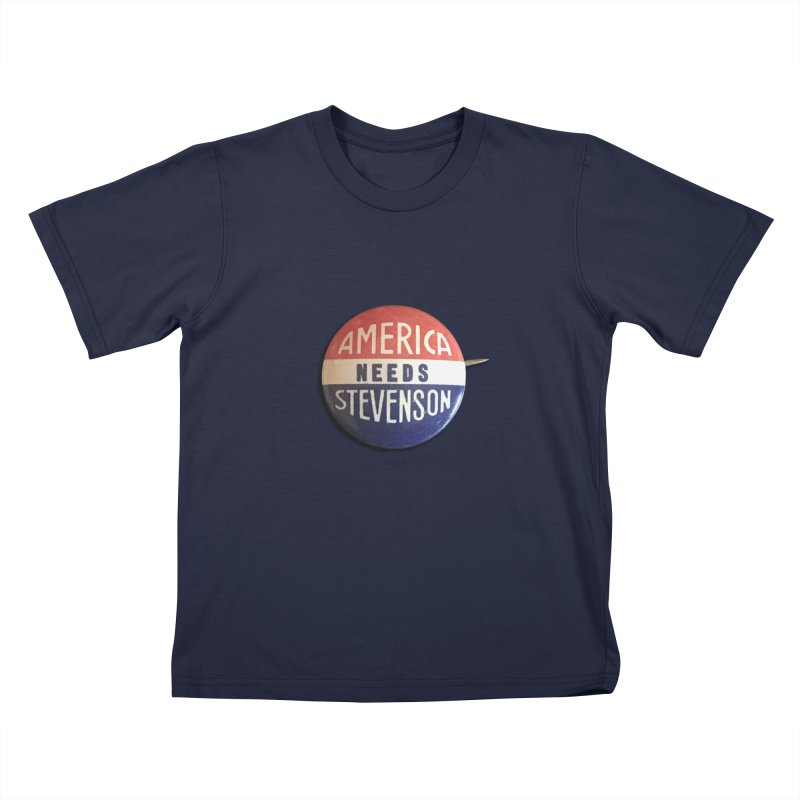 America Needs Stevenson Kids T-shirt by Vintage Political Button Shirts
