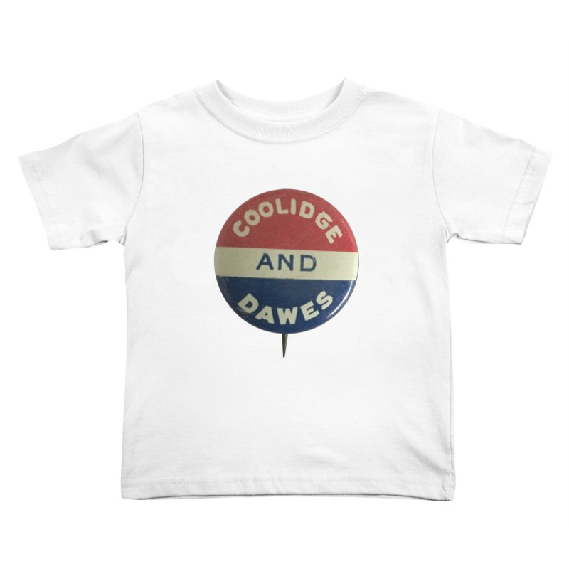 Calvin Coolidge and Charles Dawes Kids Toddler T-Shirt by Vintage Political Button Shirts