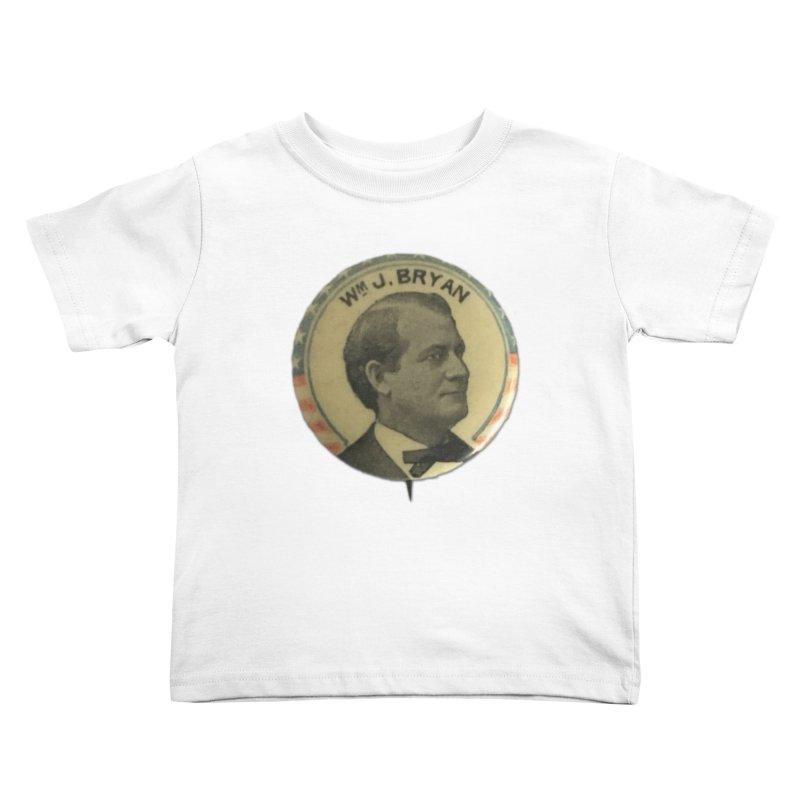 William Jenning Bryan 1900 Kids Toddler T-Shirt by Vintage Political Button Shirts
