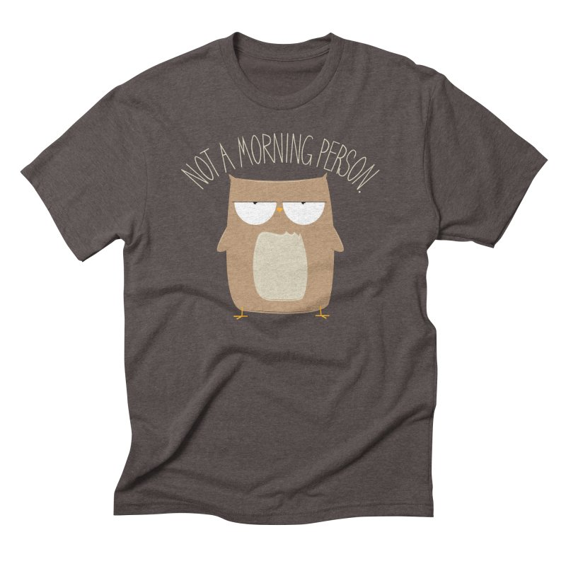 Not A Morning Person Men's Triblend T-shirt by