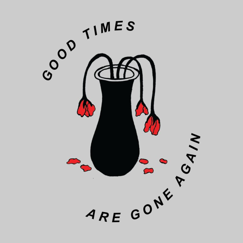 Fred Thomas - Good Times Are Gone Again Accessories Sticker by Polyvinyl Threadless Shop