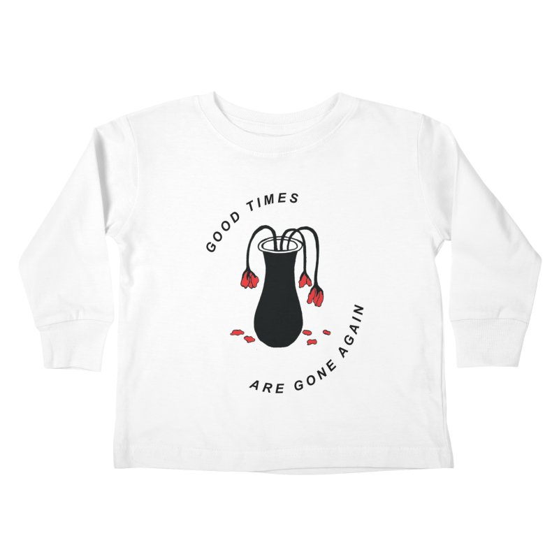 Fred Thomas - Good Times Are Gone Again Kids Toddler Longsleeve T-Shirt by Polyvinyl Threadless Shop