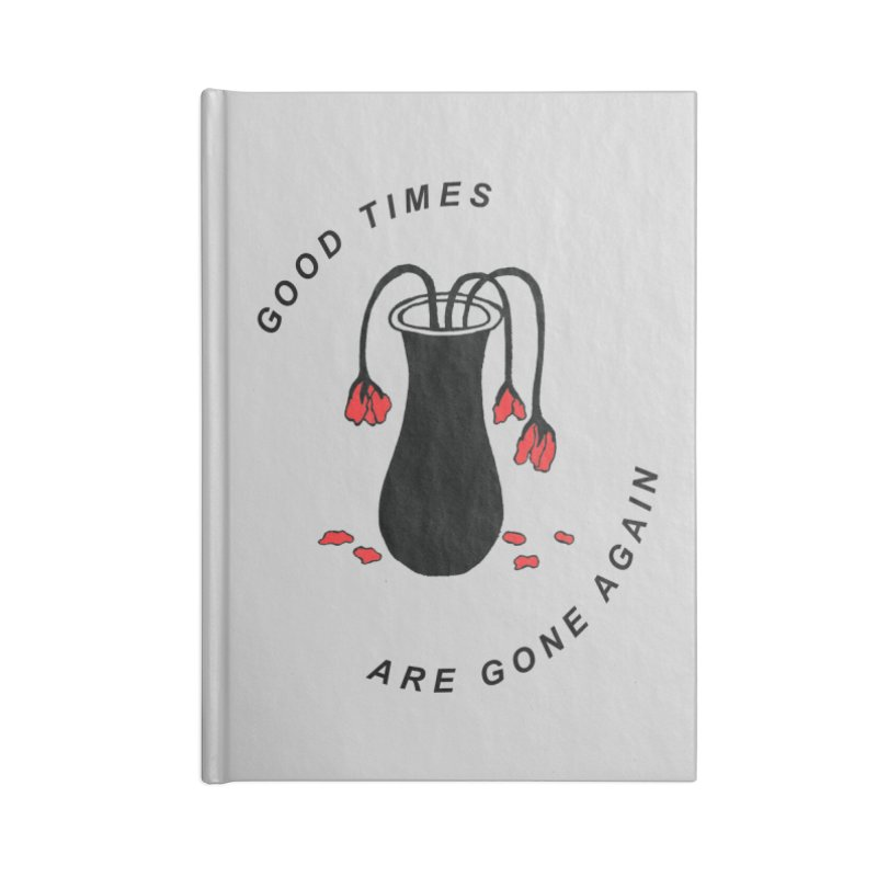 Fred Thomas - Good Times Are Gone Again Accessories Lined Journal Notebook by Polyvinyl Threadless Shop