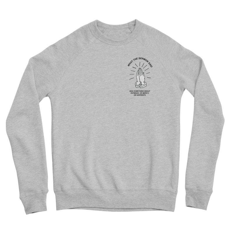 Fred Thomas - What the Sermon Said Men's Sponge Fleece Sweatshirt by Polyvinyl Threadless Shop