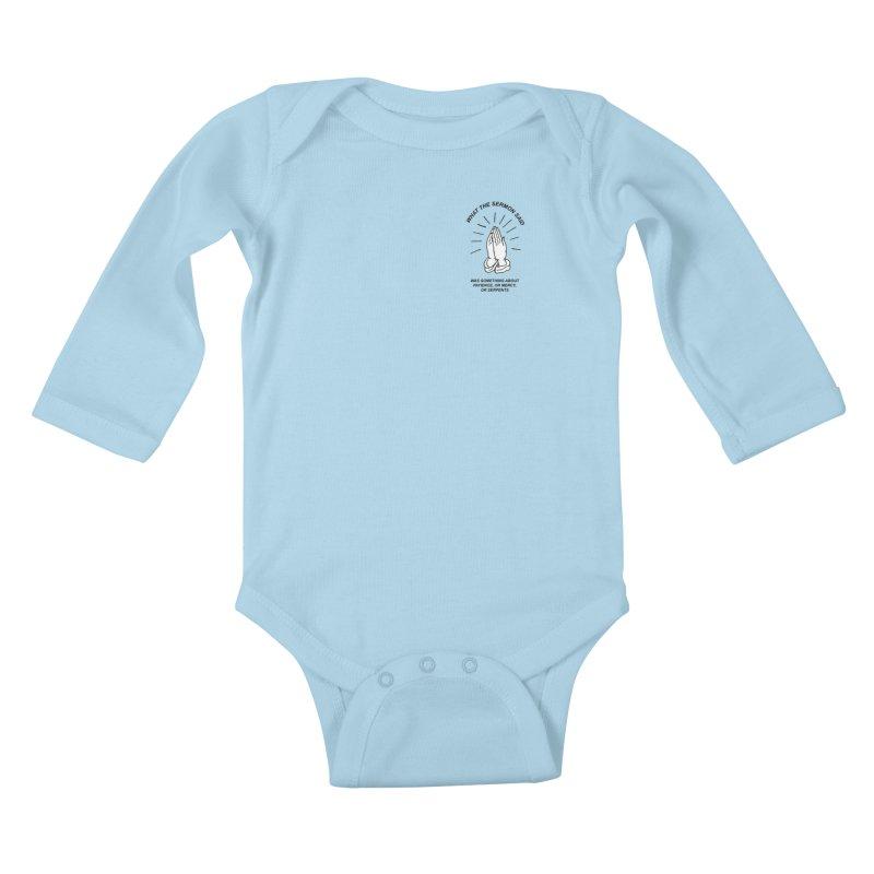 Fred Thomas - What the Sermon Said Kids Baby Longsleeve Bodysuit by Polyvinyl Threadless Shop