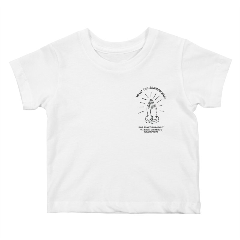 Fred Thomas - What the Sermon Said Kids Baby T-Shirt by Polyvinyl Threadless Shop