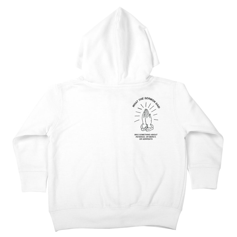 Fred Thomas - What the Sermon Said Kids Toddler Zip-Up Hoody by Polyvinyl Threadless Shop