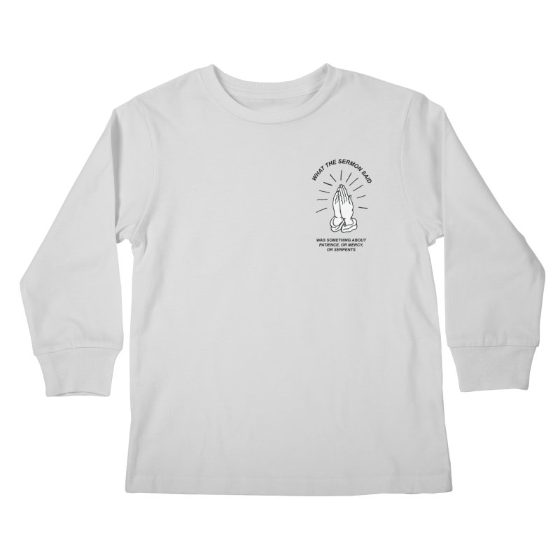 Fred Thomas - What the Sermon Said Kids Longsleeve T-Shirt by Polyvinyl Threadless Shop
