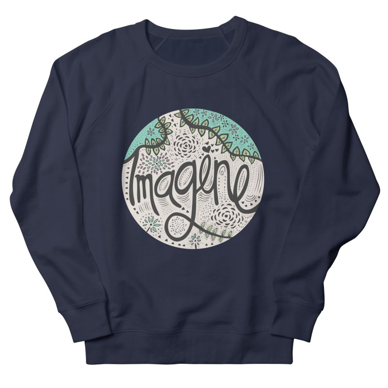 Imagine Nature Women's Sweatshirt by pomgraphicdesign's Shop