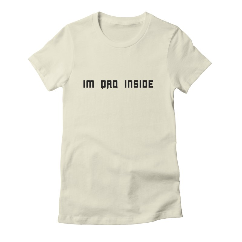 I'm Dad Inside Women's Fitted T-Shirt by Ponystark