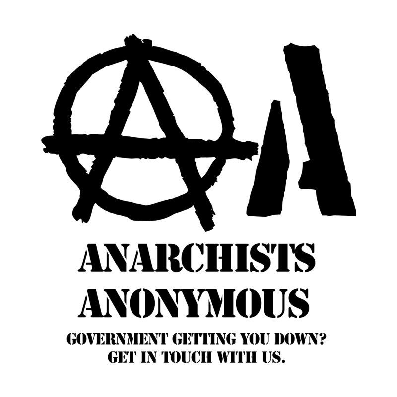 Anarchists Anonymous - Black Lettering by Strange Menagerie