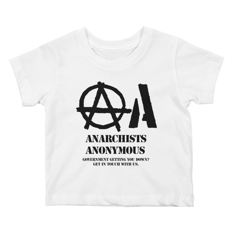 Anarchists Anonymous - Black Lettering Kids Baby T-Shirt by Strange Menagerie