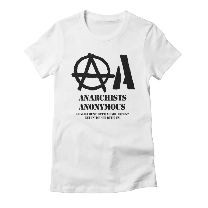 Anarchists Anonymous - Black Lettering Women's Fitted T-Shirt by Strange Menagerie