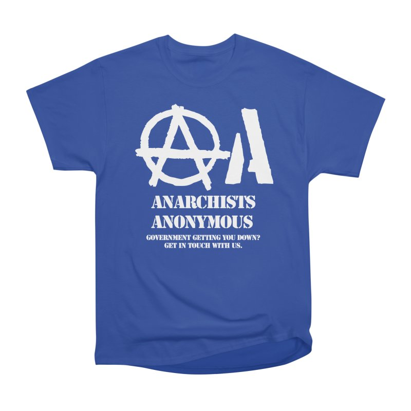Anarchists Anonymous - White Lettering Women's Classic Unisex T-Shirt by Strange Menagerie