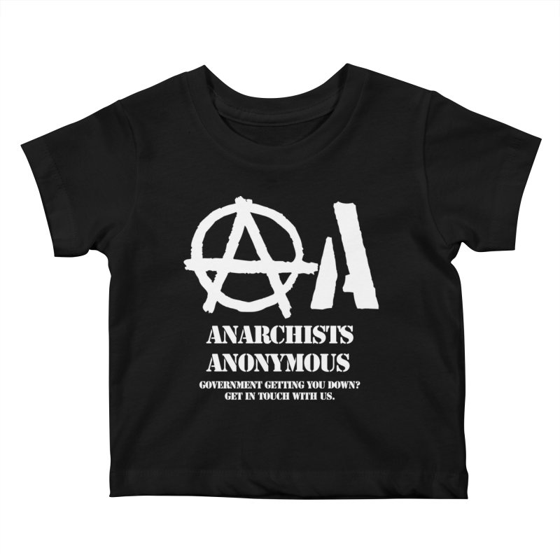 Anarchists Anonymous - White Lettering Kids Baby T-Shirt by Strange Menagerie