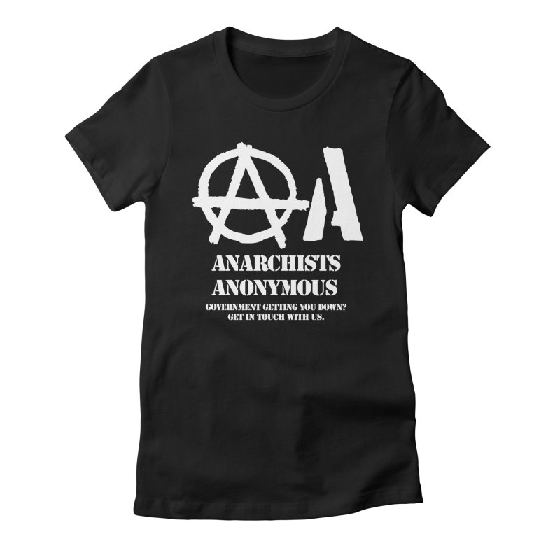 Anarchists Anonymous - White Lettering Women's Fitted T-Shirt by Strange Menagerie