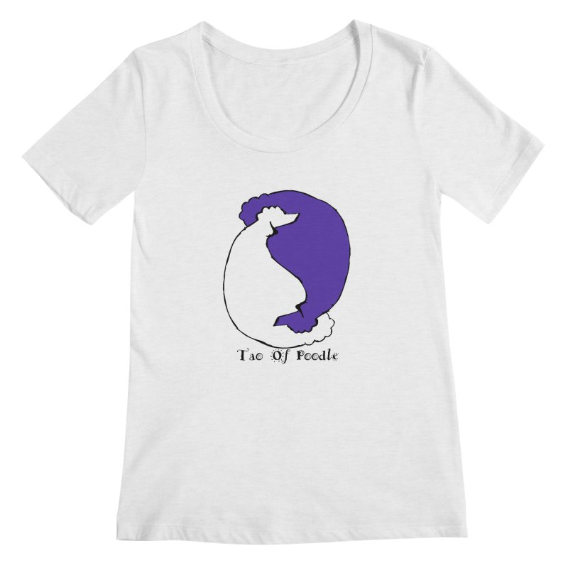 Tao Of Poodle Women's Scoopneck by Strange Menagerie